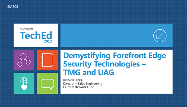 Forefront TMG and UAG Presentation at TechEd North America 2012